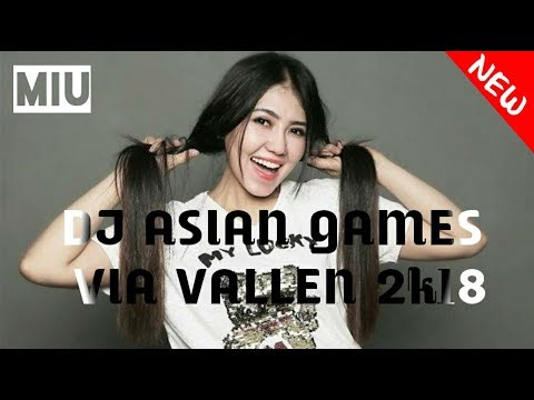 DJ ASIAN GAMES VIA VALLEN 2k18 | MERAIH BINTANG PALING ENAK