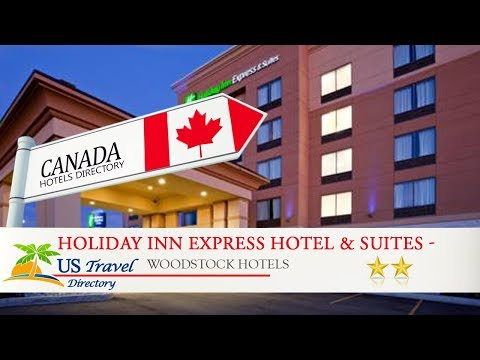 Holiday Inn Express Hotel & Suites - Woodstock - Woodstock Hotels, Canada