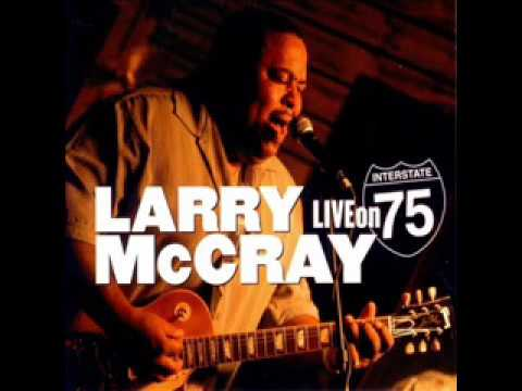 Larry McCray - Live On Interstate 75 (2006)