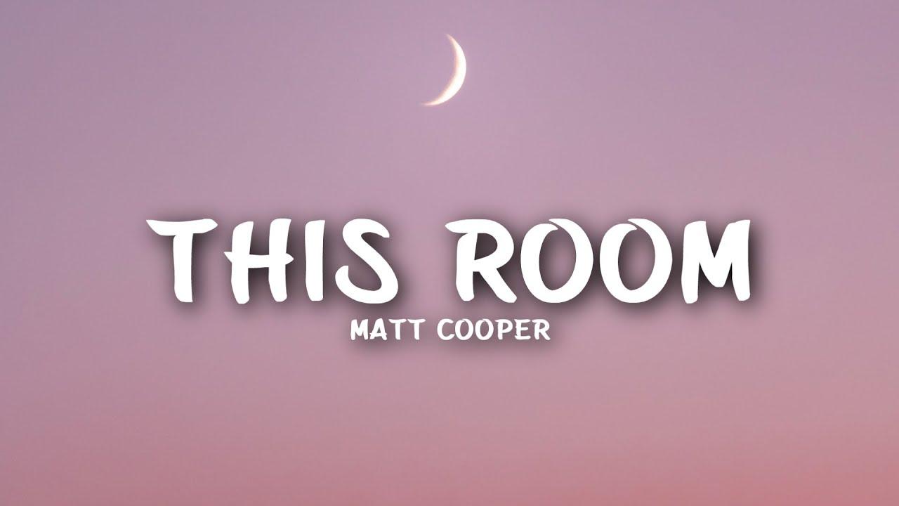 Matt Cooper - This Room (Lyrics)