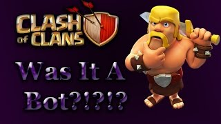 Clash Of Clans- Was It A Bot That Attacked?