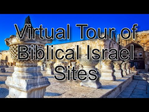 Virtual Tour Of Biblical Sites In Israel