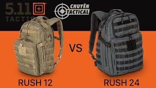 So Sánh Balo 5.11 Tactical RUSH 12 và RUSH 24 - Chuyentactical.com