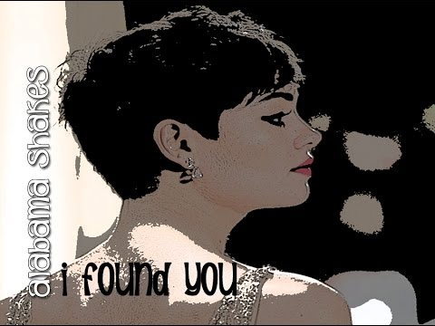 Alabama Shakes I Found You (Tradução)Trilha Sonora O REBU 2014 (Lyrics Video)HD