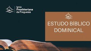 Escola Bíblica Dominical - IP Freguesia - 23/08/2020
