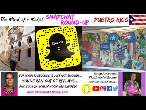 The Mind of a Model: Snapchat Roundup (Ep. 2) Puerto Rico