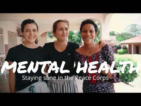 Mental Health In The Peace Corps | Peace Corps Vlog 019