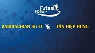 TRỰC TIẾP   KARDICHAIN SG FC - TÂN HIỆP HƯNG   VCK GIẢI VĐQG FUTSAL HD BANK 2019