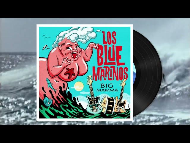 LOS BLUE MARINOS - BIG MAMMA 7