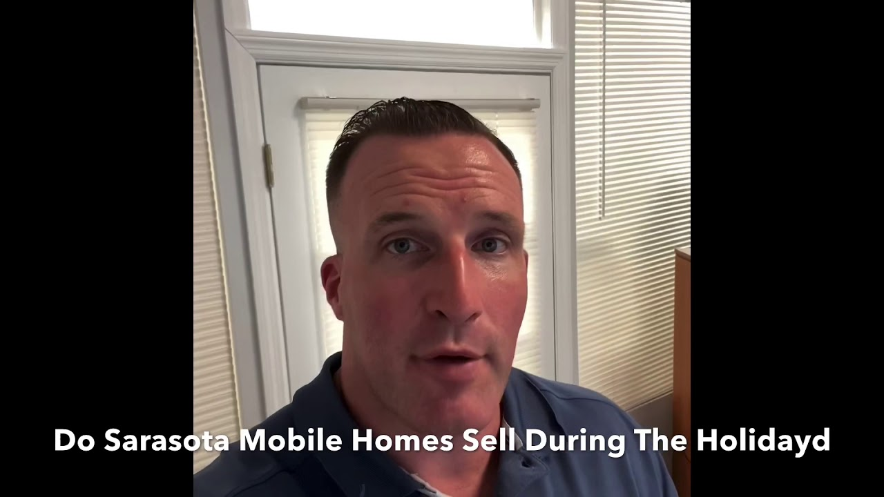 Do Sarasota Mobile Homes Sell During The Holidays?