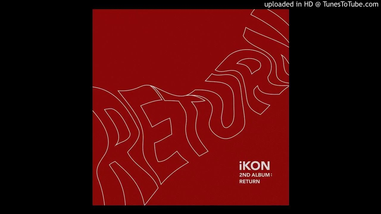 [Full Audio] iKON - 잊지마요 (DON'T FORGET) [RETURN - THE 2ND ALBUM]