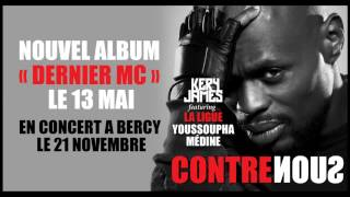 Kery James - Contre Nous feat. La Ligue:Youssoupha & Médine (audio)