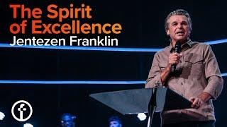 The Spirit of Excellence Pastor Jentezen Franklin