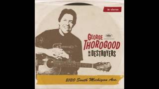 Watch George Thorogood  The Destroyers Two Trains Running still A Fool video