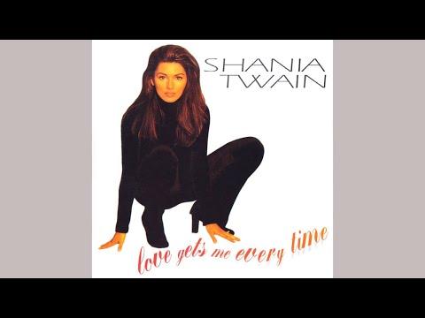 Shania Twain - Love Gets Me Every Time (Dance Mix)