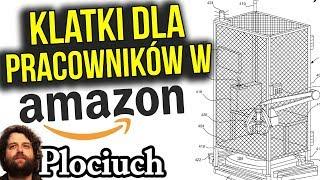 Firma AMAZON i Klatki Dla Pracowników - Plociuch