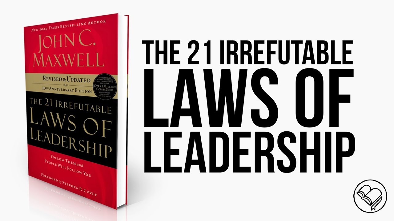 The 21 Irrefutable Laws Of Leadership Book Summary By John C Maxwell Allen Cheng