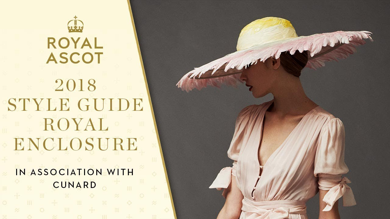 1345b03ff Royal Ascot 2018 Style Guide, in Association with Cunard | Royal Enclosure