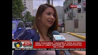SONA: Mga pasahero, umaapela para sa mga Grab at Uber drivers na hihigpitan na ng LTFRB