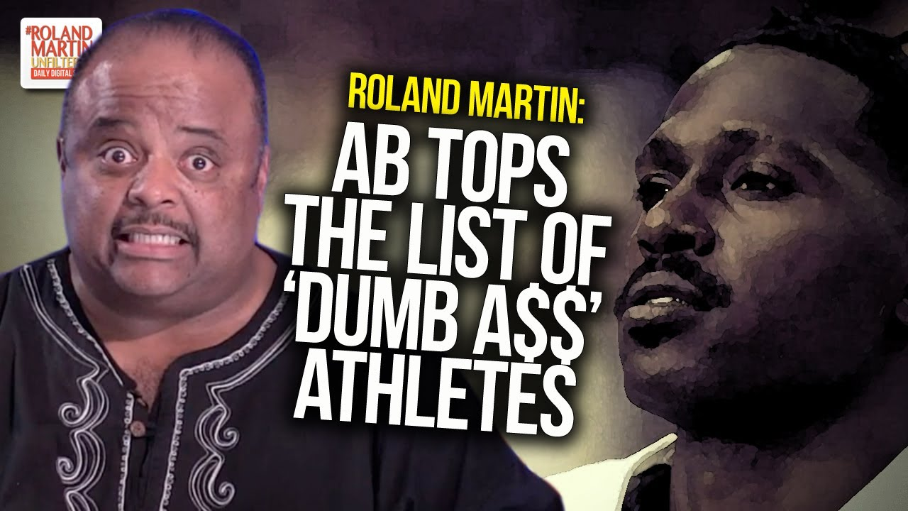 AB Tops The List Of 'Dumb A$$' Athletes: Roland Blisters Antonio Brown After Pats Cut Him
