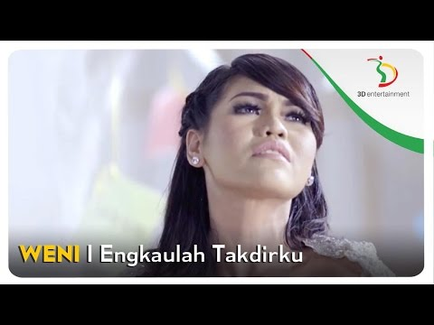 Weni - Engkaulah Takdirku | Official Video Clip