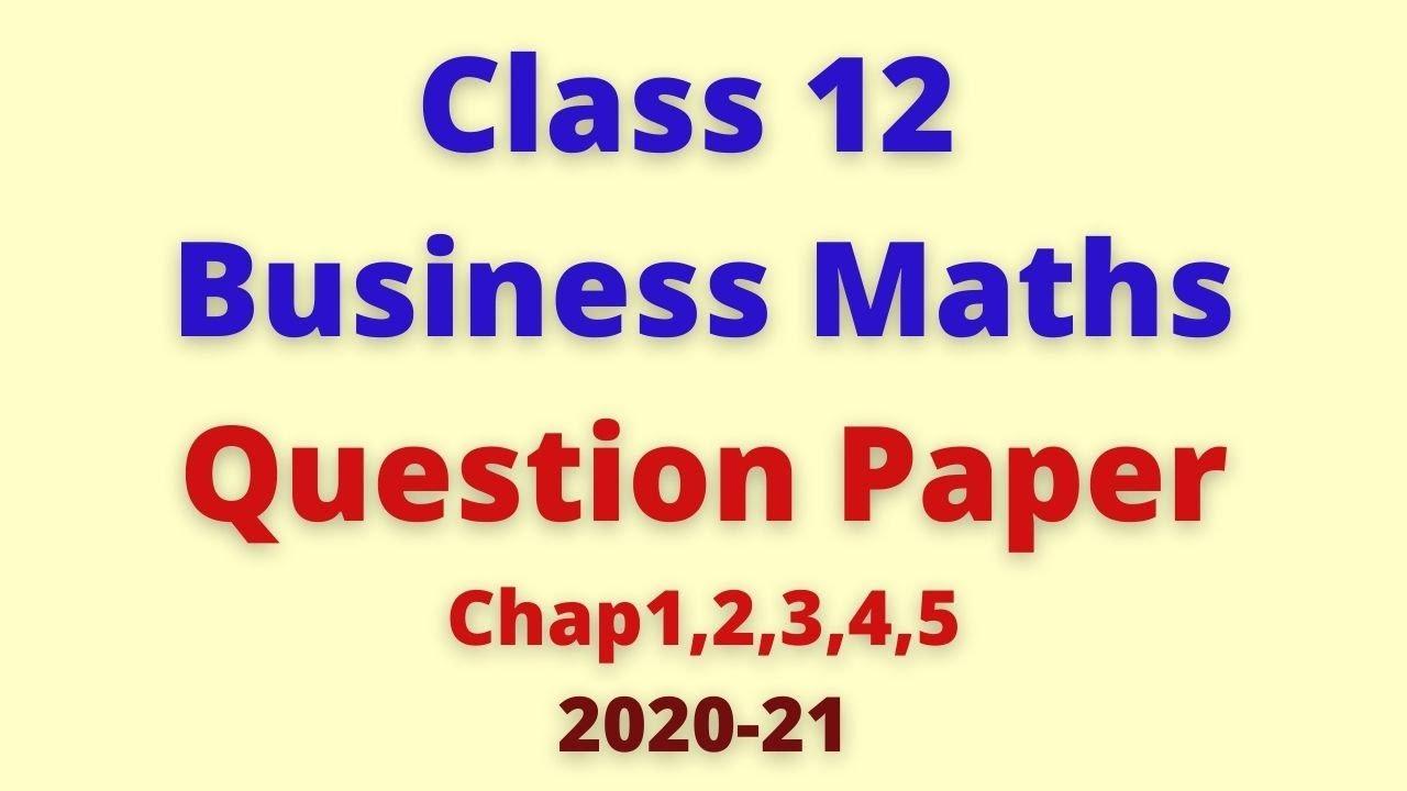 Class 12 Business Maths Question paper Chapters 1,2,3,4 ,5