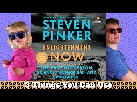 Enlightenment Now by Steven Pinker - 3 Big Ideas