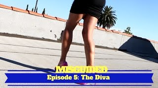 MISGUIDED: Episode 5 - The Diva