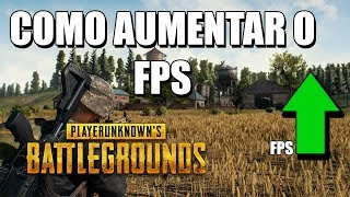 COMO AUMENTAR O FPS NO PUBG - 2018 1.0