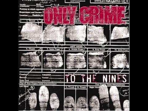 ONLY CRIME To The Nines [full album]