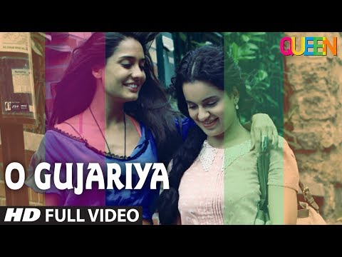 Queen: O Gujariya Full Video   Kangana Ranaut, Lisa Haydon, Raj Kumar Rao