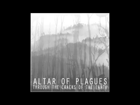 Altar of Plagues- Through The Cracks Of The Earth (Full Album)