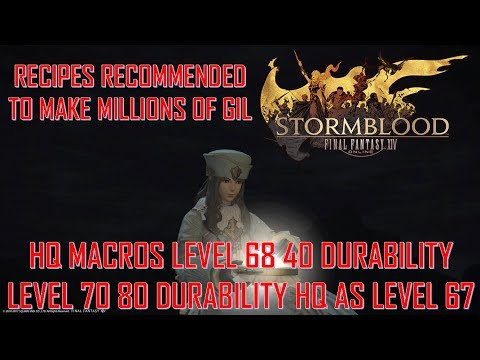 Final Fantasy XIV: SB - LV 70 80 Dur & 68 40 Dur HQ Macros - Recommended  Recipes to make HUGE GIL by Ashe10