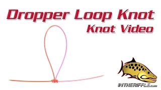 Dropper Loop Knot Tying Video - Fly Fishing Knots