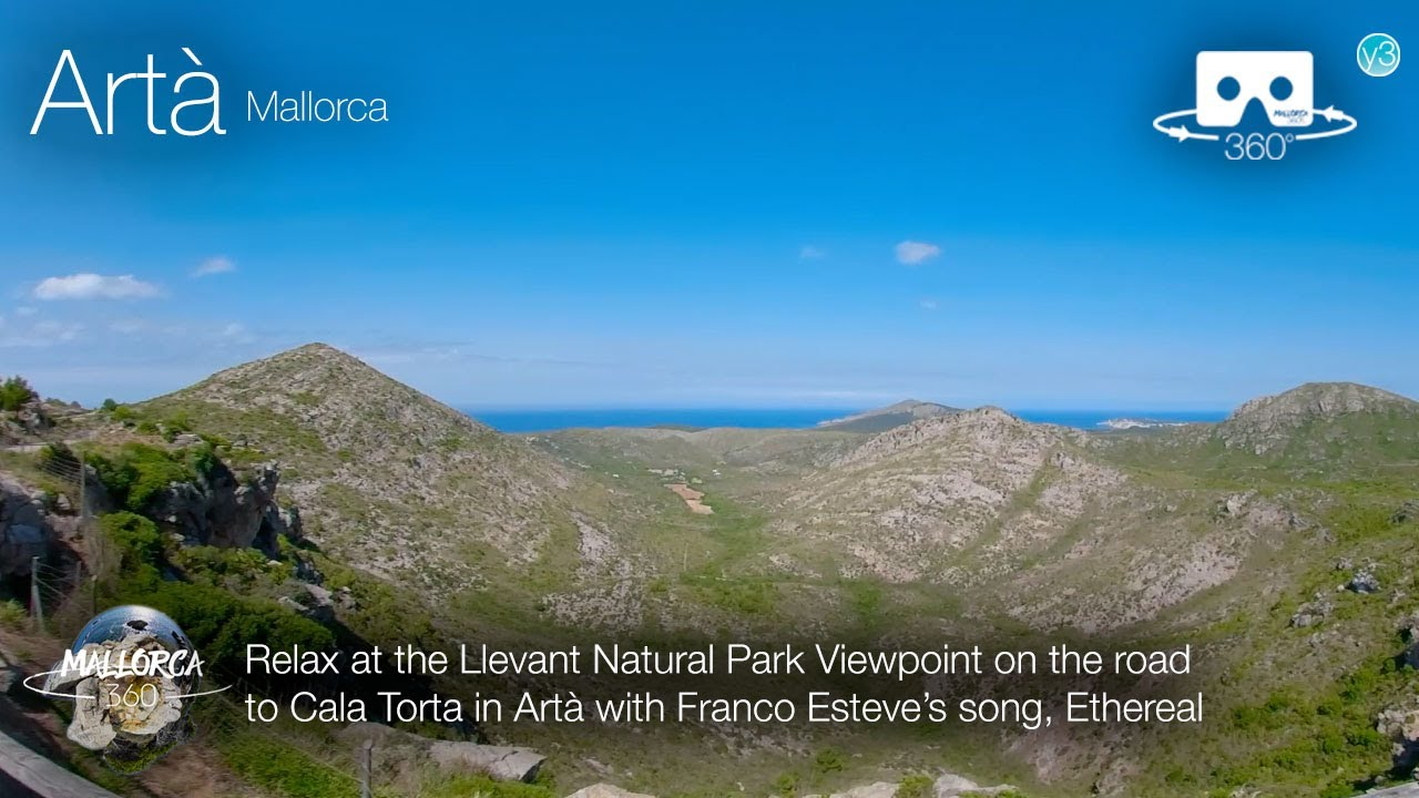 Relax at the Llevant Natural Park Viewpoint with the song, Ethereal, in Artà, Mallorca in 360º VR