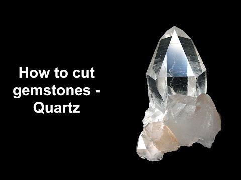 How to cut gemstones - Quartz