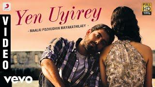 Maalai Pozhudhin Mayakathilaey - Yen Uyirey Video   Aari, Shubha   Achu