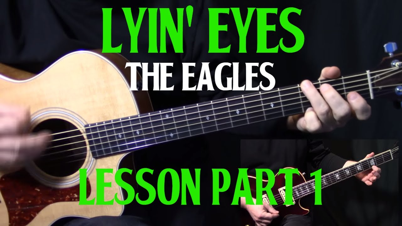 how to play lyin 39 eyes on guitar by the eagles glenn frey guitar lesson part 1 youtube. Black Bedroom Furniture Sets. Home Design Ideas