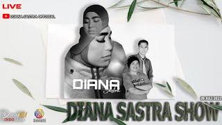 LIVE DIANA SASTRA SHOW 28 JULI 2021