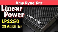 Linear Power LP2250 Amp Dyno Test