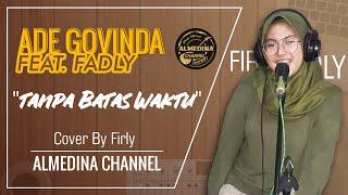 Ade Govinda / Fadly TANPA BATAS WAKTU COVER BY FIRLY