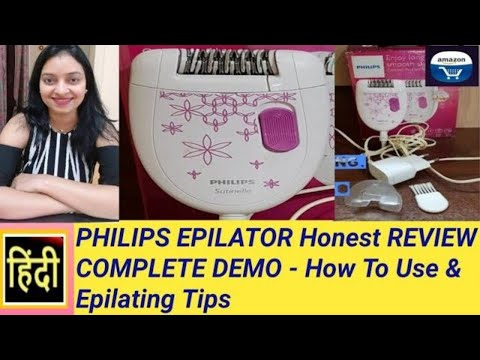 PHILIPS EPILATOR REVIEW How to use Philips Satinelle Epilator,Hair removal tips, COMPLETE DEMO-Hindi