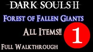 Forest of Fallen Giants Area Guide Part 1 - ALL ITEMS FULL Walkthrough - Dark Souls 2 Tutorial