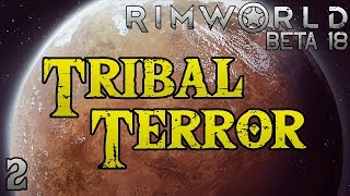Rimworld: Tribal Terror! - Part 2: Sticks And Stones [Cassandra Extreme Beta 18]