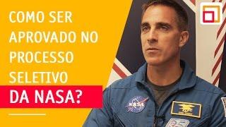 O processo seletivo da NASA é muito competitivo  O que te fez ser escolhido