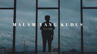 Tino AME - Malam Yang Kudus    Satunama Production (Official Music Video)