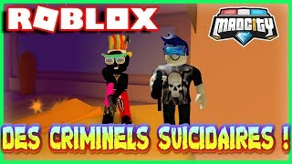 SUICIDAL CRIMINELS! Roblox Mad City