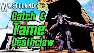 Fallout 4 Wasteland Workshop DLC - How to Catch and Tame a Deathclaw