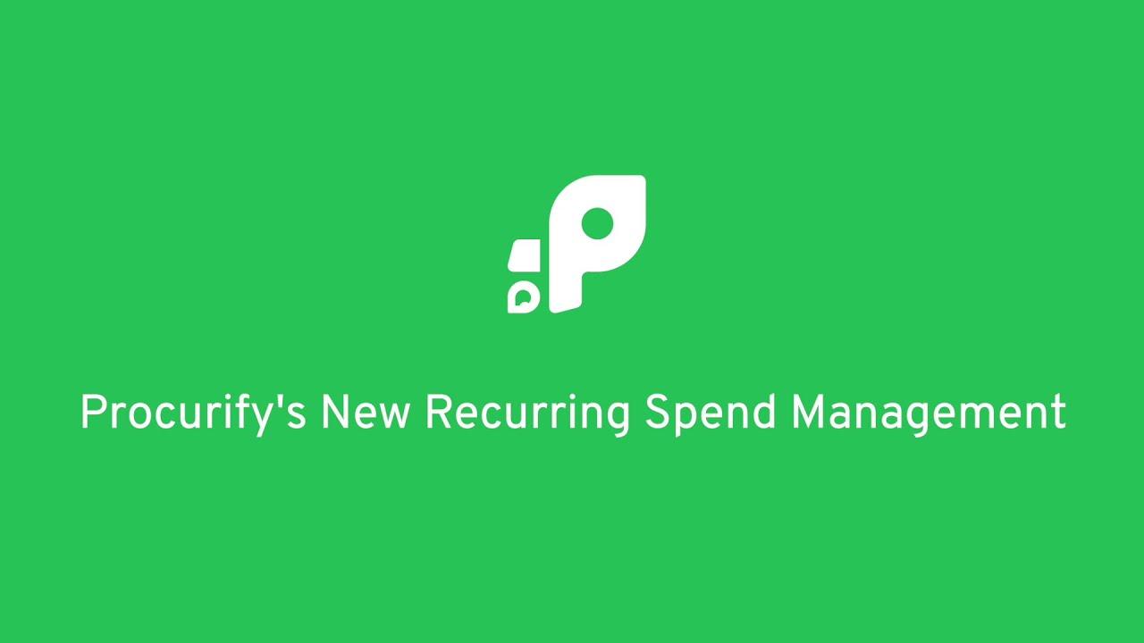 Procurify's New Recurring Spend Management Feature (Beta)
