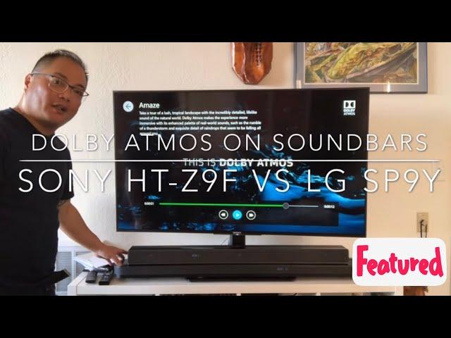Sony HT-Z9F vs LG SK9Y SOUNDBARS For DOLBY ATMOS - YouTube